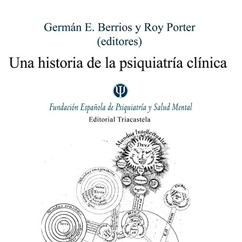Una historia de la psiquiatría clínica (Biblioteca básica de psiquiatría) por Germán E. Berrios
