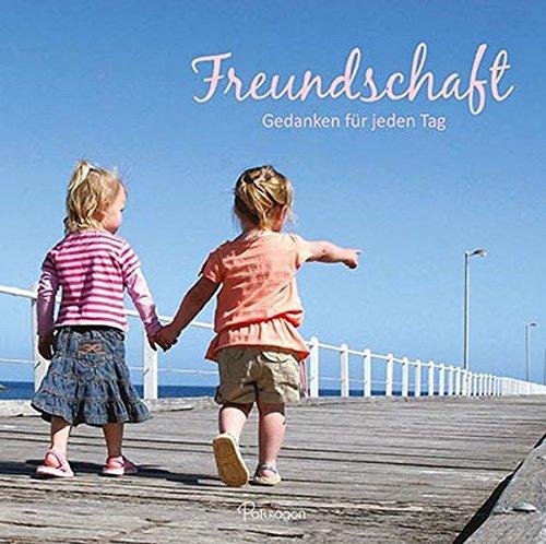 Freundschaft: Gedanken für jeden Tag