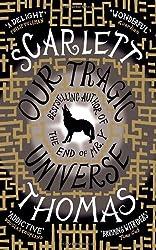 Our Tragic Universe by Scarlett Thomas (2011-04-07)