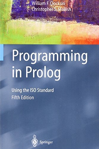 Programming in Prolog: Using the ISO Standard by Clocksin, William, Mellish, Christopher S. (2013) Paperback