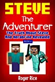 Minecraft Diary: The Truth About Steve and Herobrine Revealed (Steve the Adventurer, Book 4) (An Unofficial Minecraft Book)