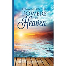 Drawing on the Powers of Heaven (Personal Enrichment)