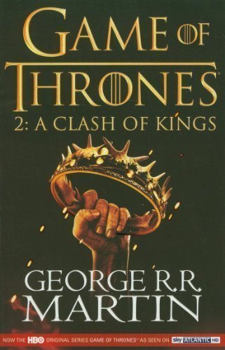 A Clash of Kings: Game of Thrones Season Two (A Song of Ice and Fire) by Martin, George R R TV tie-in edition (2012)