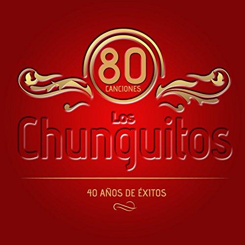 ... Los Chunguitos. 80 Canciones.