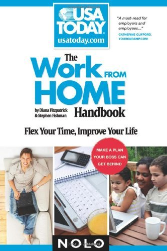 Work From Home Handbook: Flex Your Time, Improve Your Life (USA TODAY/Nolo Series) by Diana Fitzpatrick (2008-03-15)