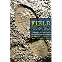 Field Seasons: Reflections on Career Paths and Research in American Archaeology by Anna Marie Prentiss (2012-11-30)
