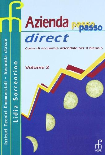 Azienda passo passo direct. Corso di economia aziendale per il biennio. Per gli Ist. tecnici commerciali: 2