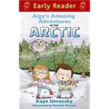Algy's Amazing Adventures in the Arctic (Early Reader) by Kaye Umansky (2013-06-06)