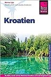 Reise Know-How Kroatien: Reiseführer für individuelles Entdecken