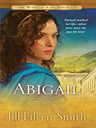 Abigail (Wives of King David) by Jill Eileen Smith (2010-10-15)