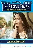 Dr. Stefan Frank 2484 - Arztroman: Ist seine Liebe echt?