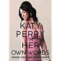 Katy Perry - In Her Own Words
