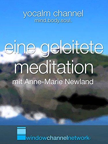 Eine Geleitete Meditation (a guided meditation) mit Anne-Marie Newland