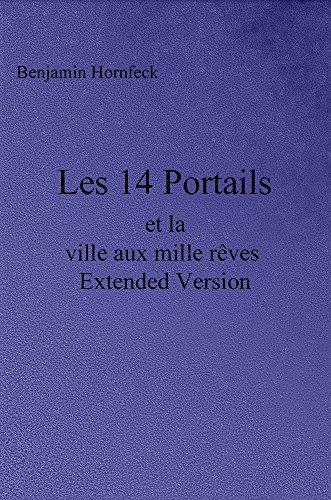 Lire Les 14 Portails et la ville aux mille rêves  Extended Version pdf