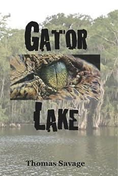 Gator Lake (English Edition) par [Savage, Thomas]