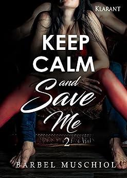 Keep Calm and Save Me. 2 von [Muschiol, Bärbel]