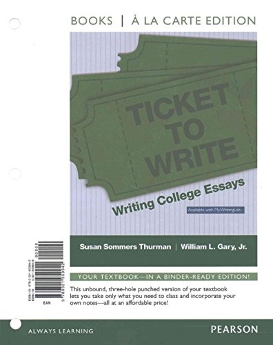 Ticket to Write: Writing College Essays, Books a la Carte Plus Mywritinglab -- Access Card Package