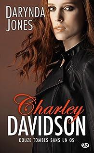 Charley Davidson Tome 12 Douze Tombes Sans Un Os Babelio