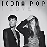 I Love It (feat. Charli XCX) [Original Version] [Explicit]