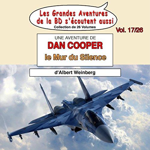 Le Mur du Silence (Les Aventures de Dan Cooper 3)