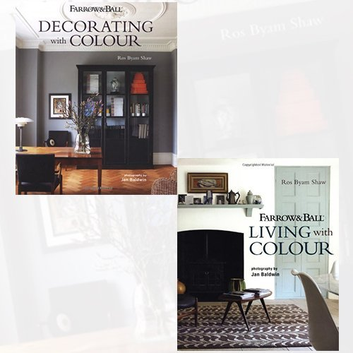 Ros Byam Shaw Farrow & Ball Collection 2 Books Bundle (Decorating with Colour - Interiors from an iconic heritage brand certain to inspire creativity in all home decorators, Farrow & Ball Living with Colour)