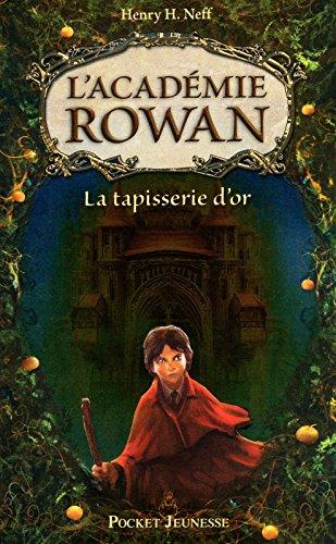 1. L'Académie Rowan : la Tapisserie d'or (01)