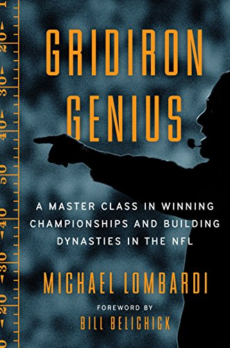 Gridiron Genius: A Master Class in Winning Championships and Building Dynasties in the NFL por Michael Lombardi