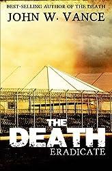 The Death: Eradicate: Volume 2 (The Death Trilogy)