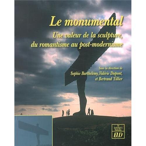 Le Monumental : Une valeur de la sculpture, du romantisme au post-modernisme