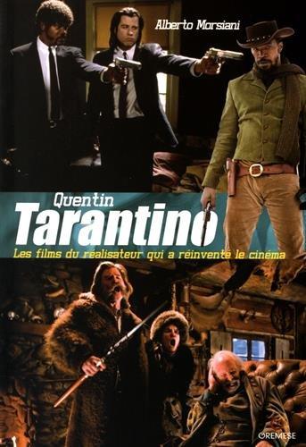 Quentin Tarantino: Les films du ralisateur qui a rinvent le cinma.