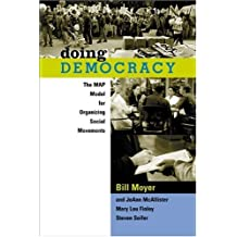 [(Doing Democracy: The Map Model for Organizing Social Movements)] [Author: Bill Moyer] published on (September, 2001)