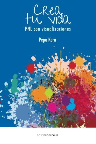 Crea tu Vida: PNL con visualizaciones