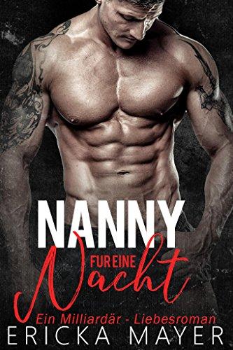Nanny für eine Nacht: Ein Milliardär - Liebesroman