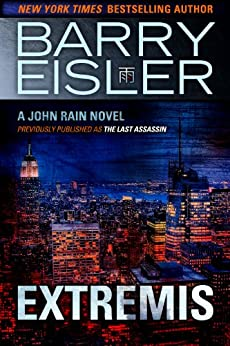 Extremis (Previously published as The Last Assassin) (A John Rain Novel Book 5) (English Edition) von [Eisler, Barry]
