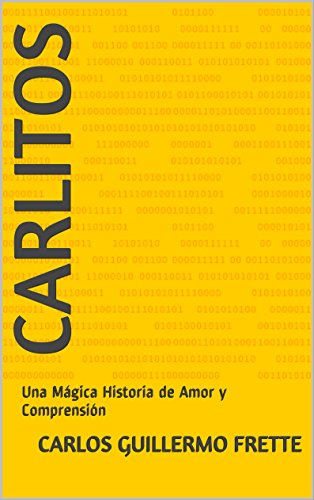 carlitos-una-magica-historia-de-amor-y-comprension-spanish-edition