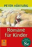 Romane für Kinder: Ben liebt Anna / Oma / Theo haut ab / Alter John / Das war der Hirbel (Gulliver)