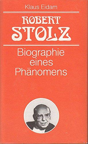 Robert Stolz Biographie eines Phänomens.
