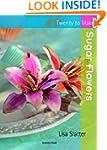 Twenty to Make: Sugar Flowers