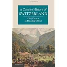 A Concise History of Switzerland (Cambridge Concise Histories) by Clive H. Church (2013-05-23)
