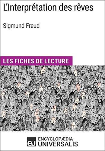 L'Interprétation des rêves de Sigmund Freud: Les Fiches de lecture d'Universalis par Encyclopaedia Universalis
