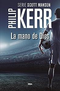 La mano de Dios par Philip Kerr