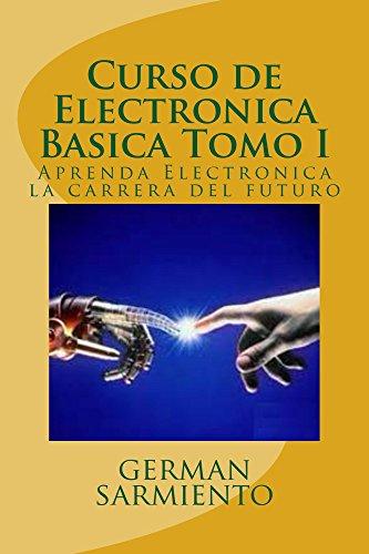 Curso de Electronica Basica Tomo I por german sarmiento