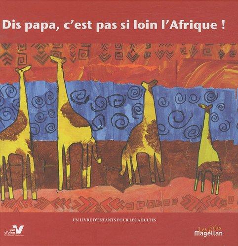 Dis papa, c'est pas si loin l'Afrique !