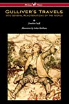 Gulliver's Travels into Several Remote Nations of the World (with the original color illustrations by Arthur Rackham). In Four Parts. By Lemuel Gulliver, First a Surgeon, and then a Captain of Several Ships, commonly known as GULLIVER'S TRAVELS (1726...