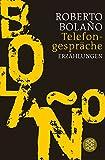 Telefongespräche: Erzählungen - Roberto Bolaño