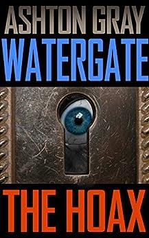 Watergate: The Hoax (English Edition) di [Gray, Ashton]