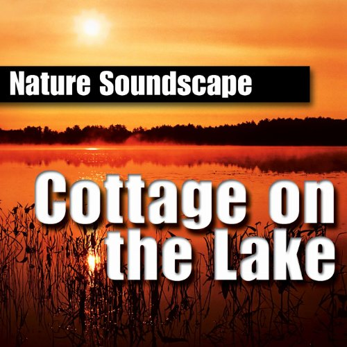 Cottage on the Lake (Nature Sounds Only) -