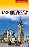 Reiseführer Sachsen-Anhalt: Mit Magdeburg, Halle (Saale), Dessau, Lutherstadt Wittenberg, Naumburg und Ostharz (Trescher-Reihe Reisen) - Heinzgeorg Oette