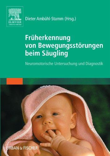 Früherkennung von Bewegungsstörungen beim Säugling: Neuromotorische Untersuchung und Diagnostik