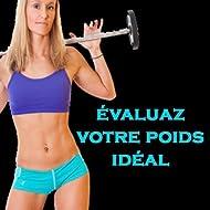 Évaluez votre Poids Idéal (Aerobics, Cardio & Fitness Programmes)